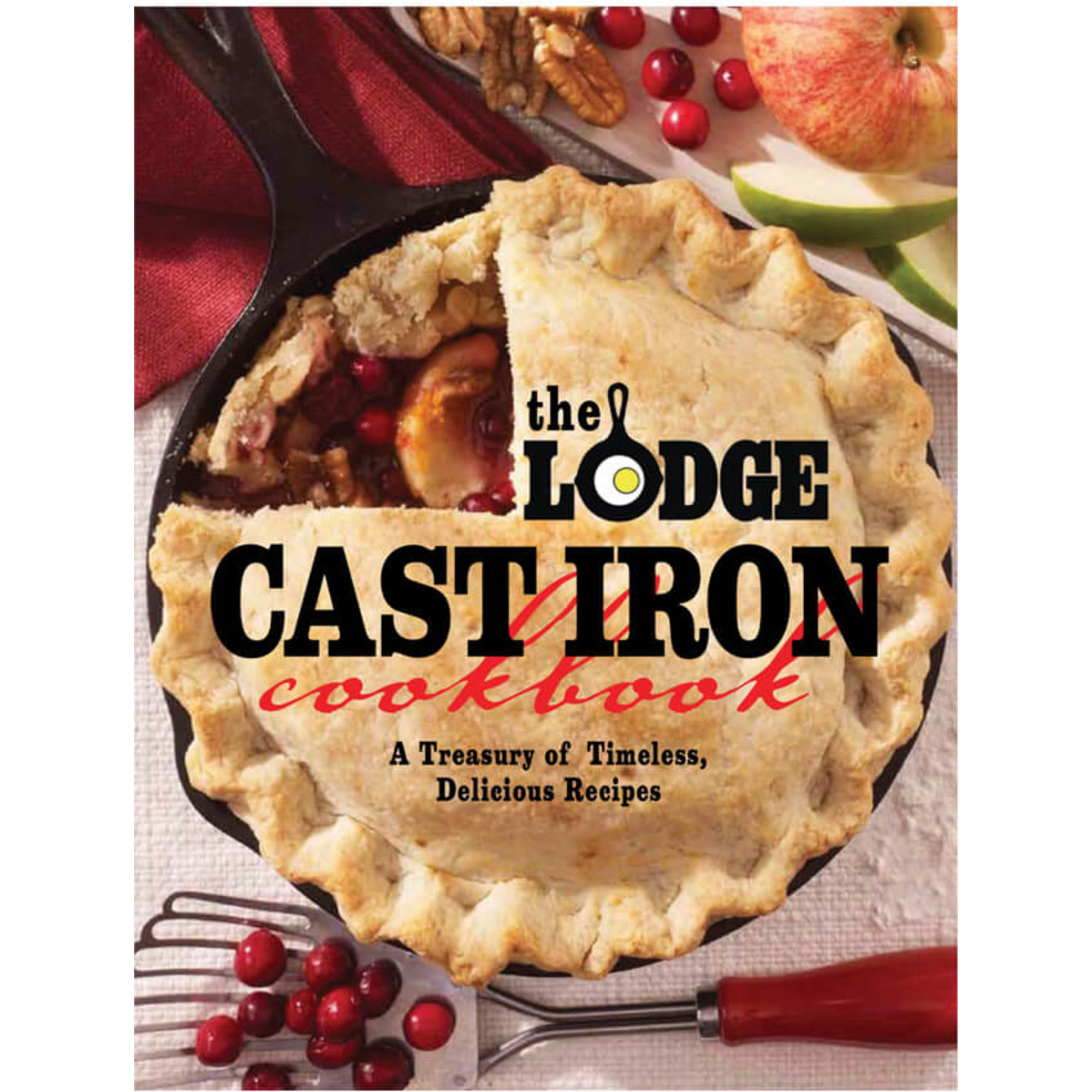 Lodge – The Cast Iron Cookbook: A Treasury of Timeless Delicious Recipes